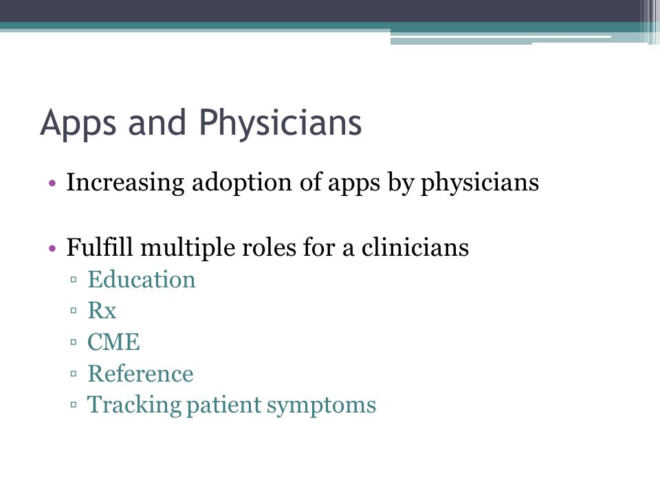 Apps and Physicians Increasing adoption of apps by physicians