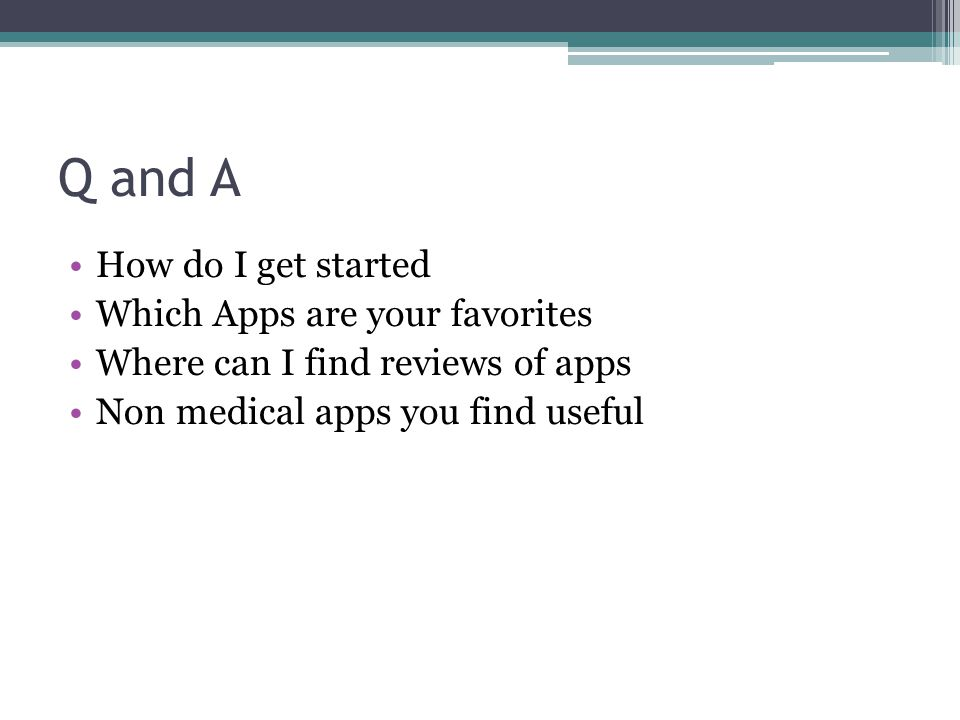 Q and A How do I get started Which Apps are your favorites