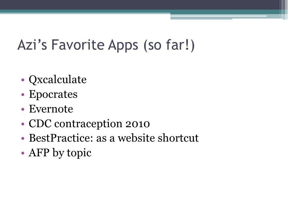 Azi's Favorite Apps (so far!)