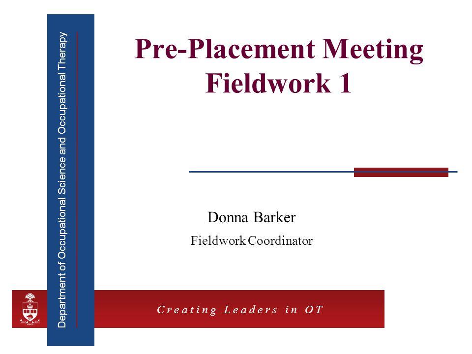 Pre-Placement Meeting Fieldwork 1
