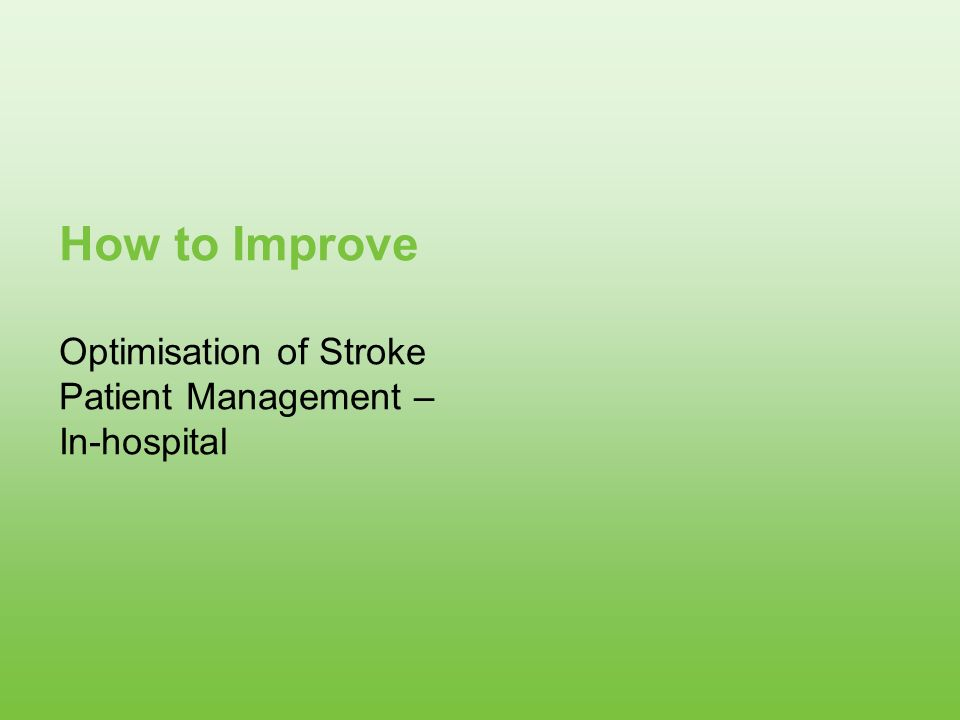 Optimisation of Stroke Patient Management – In-hospital