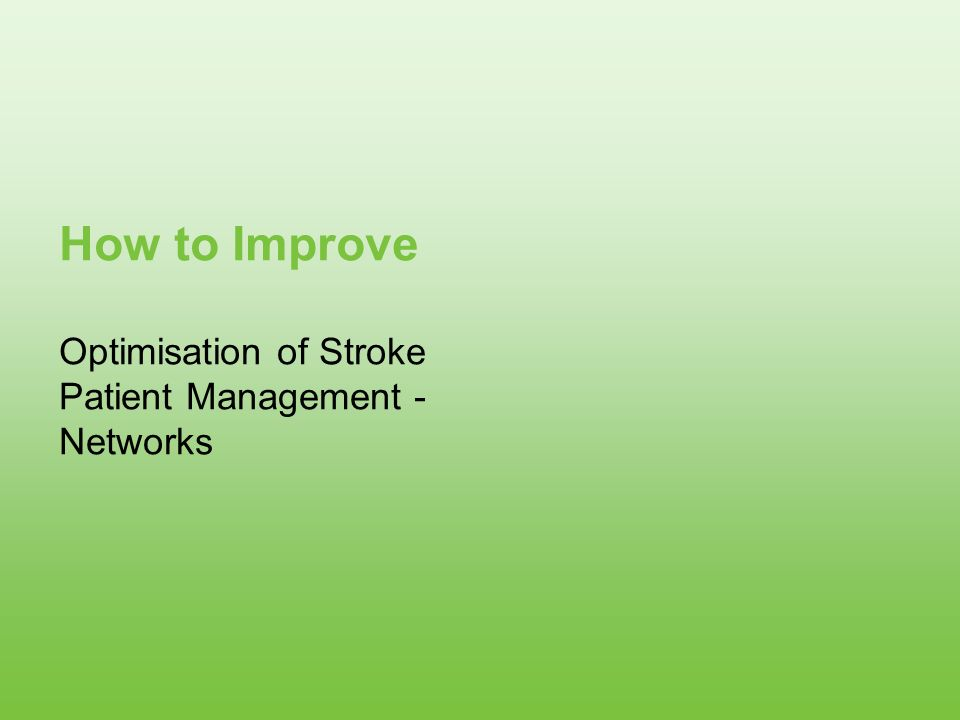 Optimisation of Stroke Patient Management - Networks