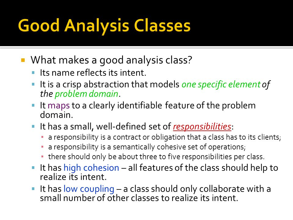 Good Analysis Classes What makes a good analysis class