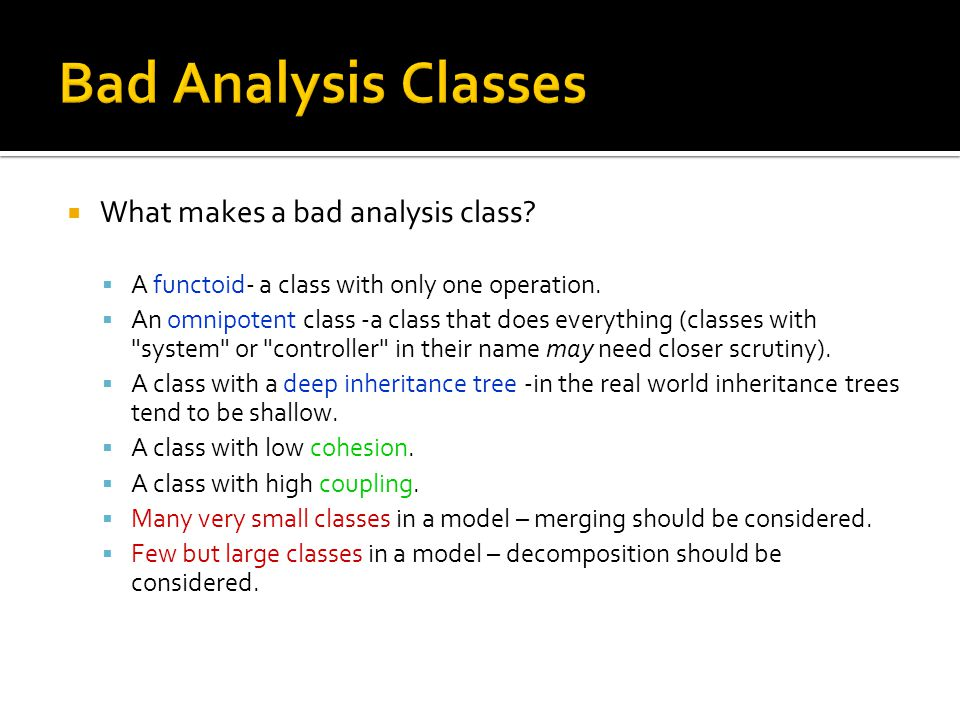 Bad Analysis Classes What makes a bad analysis class