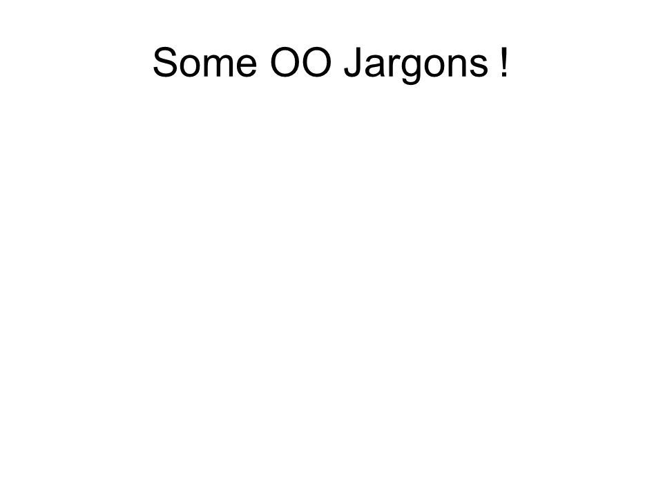 Some OO Jargons !