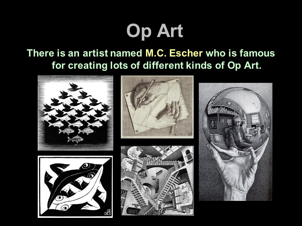 Op Art There is an artist named M.C.