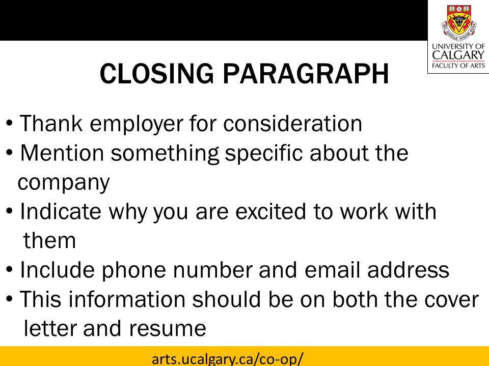 CLOSING PARAGRAPH Thank employer for consideration