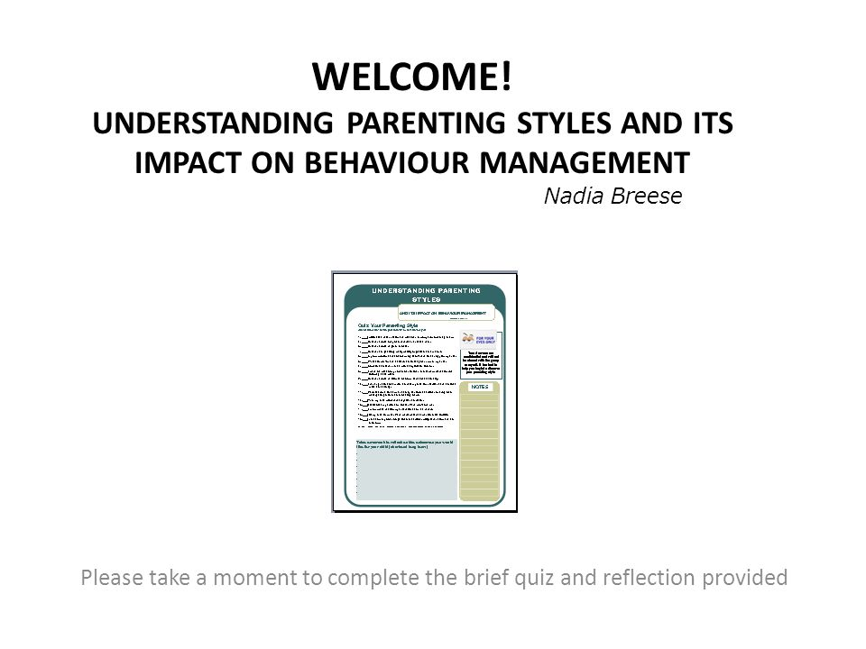 Welcome! Understanding parenting styles and its impact on behaviour management