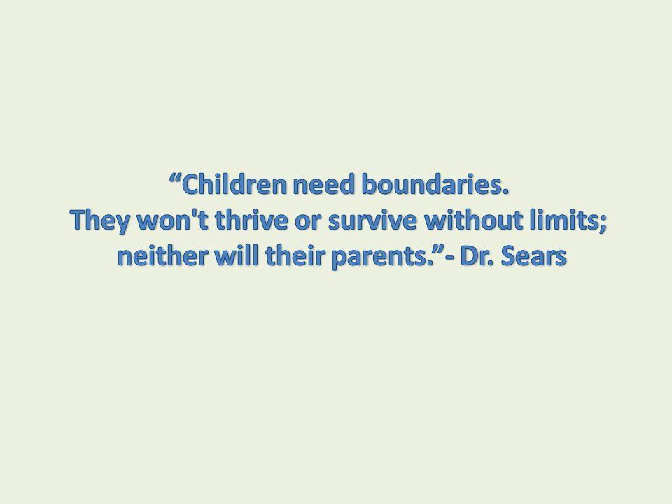 Children need boundaries.
