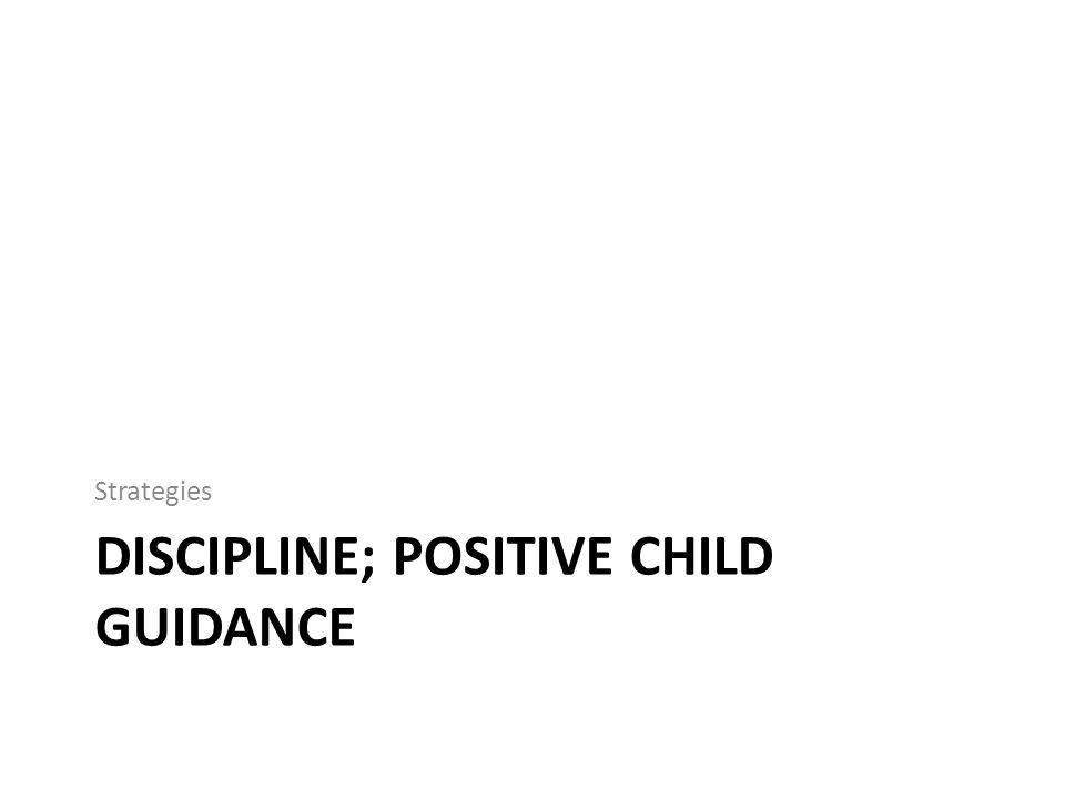 Discipline; Positive child guidance