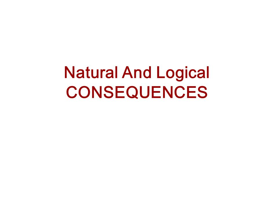 Natural And Logical CONSEQUENCES