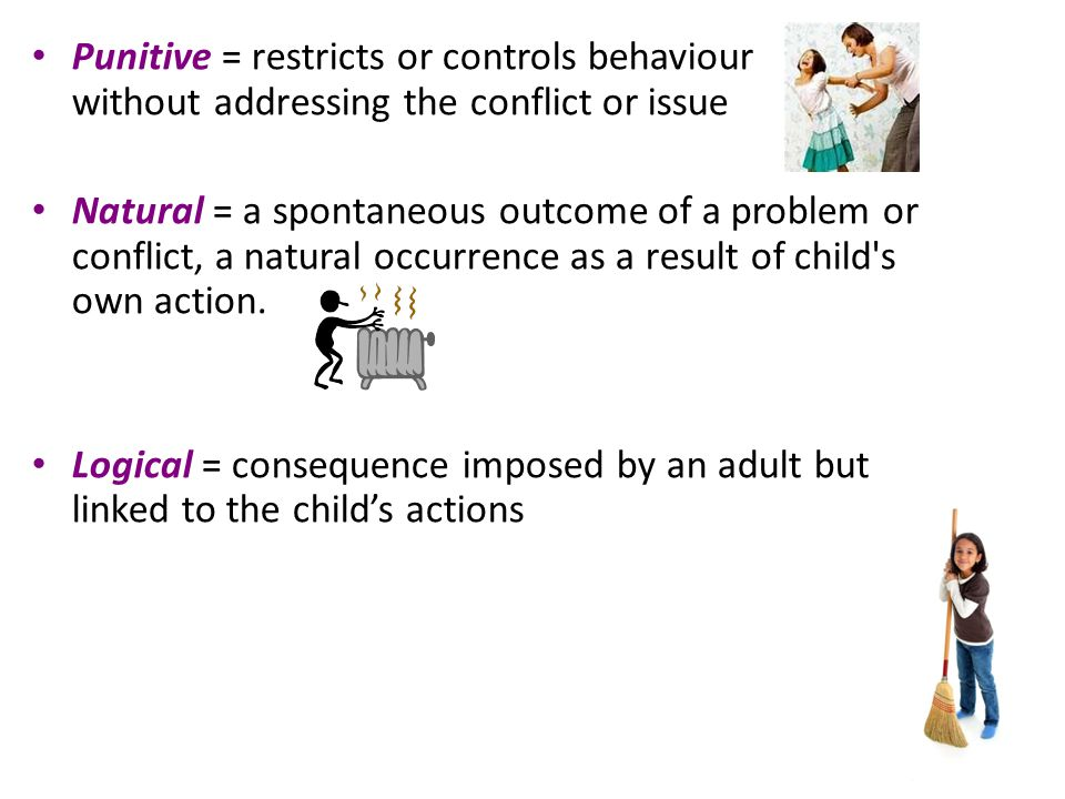 Punitive = restricts or controls behaviour without addressing the conflict or issue