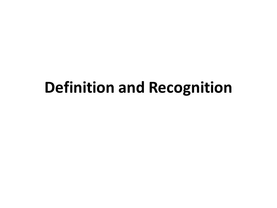 Definition and Recognition
