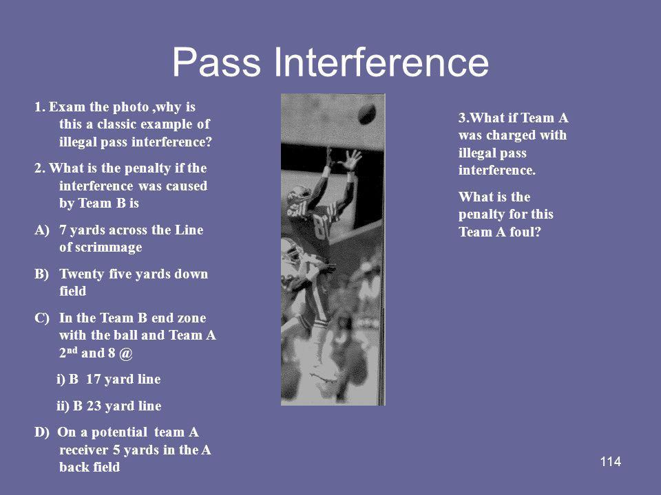 Pass Interference 1. Exam the photo ,why is this a classic example of illegal pass interference