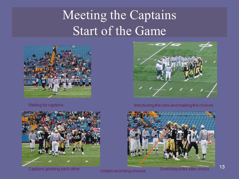 Meeting the Captains Start of the Game
