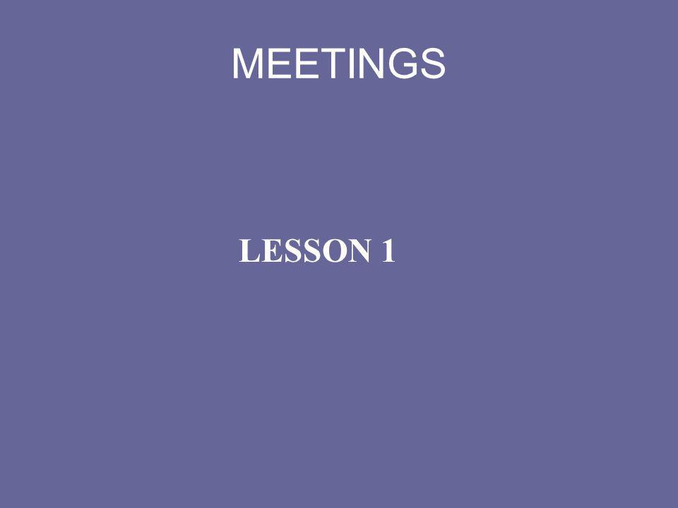 MEETINGS LESSON 1
