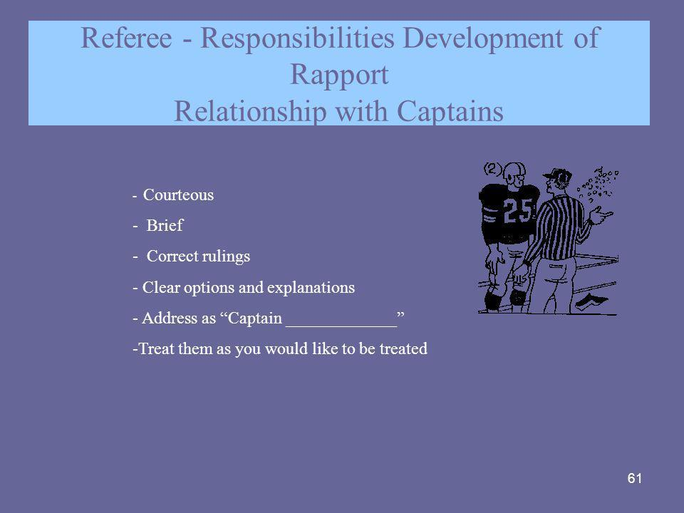 Referee - Responsibilities Development of Rapport Relationship with Captains