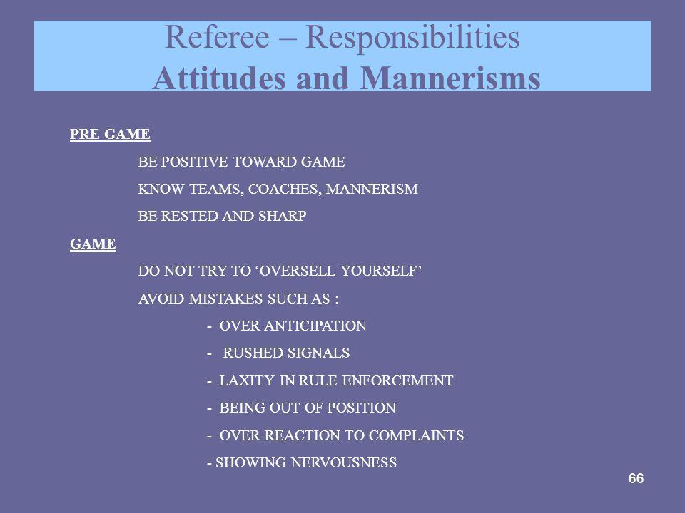 Referee – Responsibilities Attitudes and Mannerisms