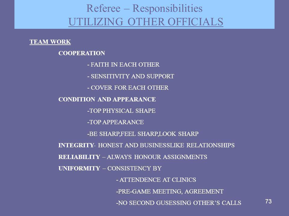 Referee – Responsibilities UTILIZING OTHER OFFICIALS