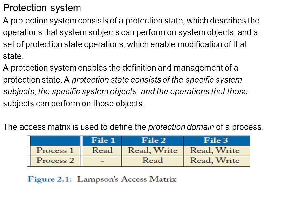 Protection system A protection system consists of a protection state, which describes the.