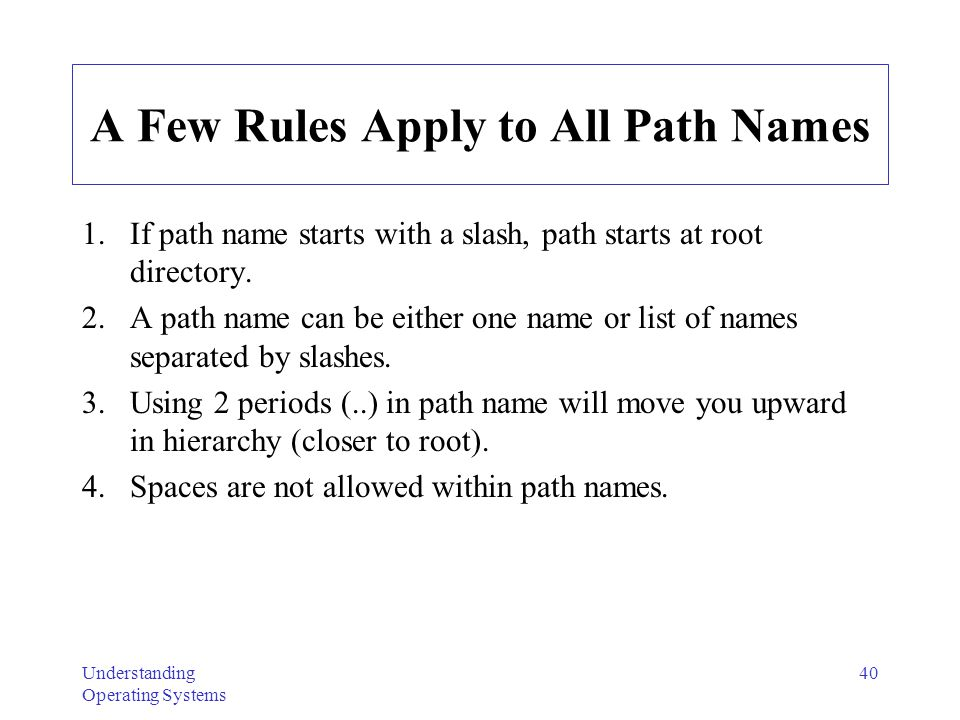 A Few Rules Apply to All Path Names