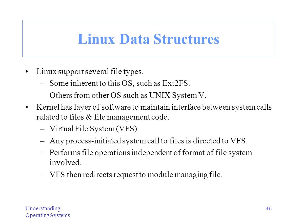 Linux Data Structures Linux support several file types.