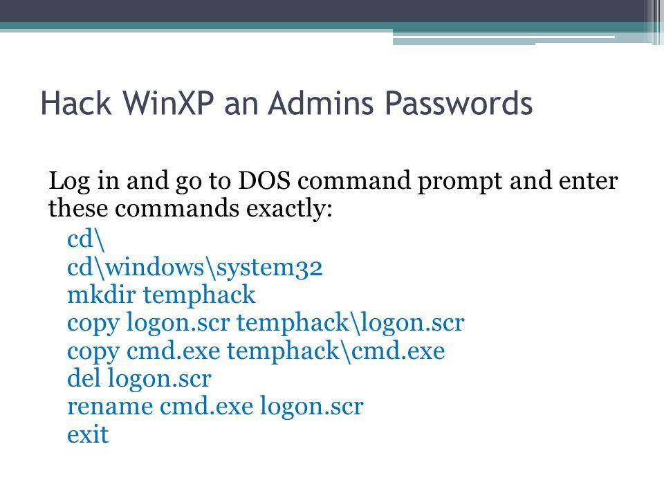 Hack WinXP an Admins Passwords
