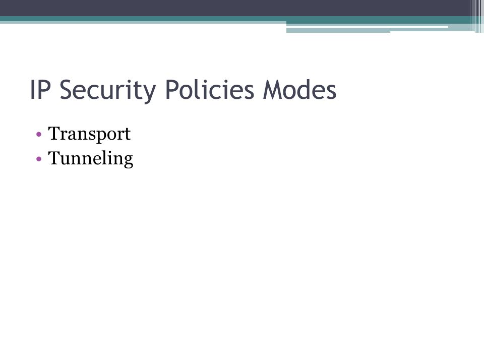 IP Security Policies Modes