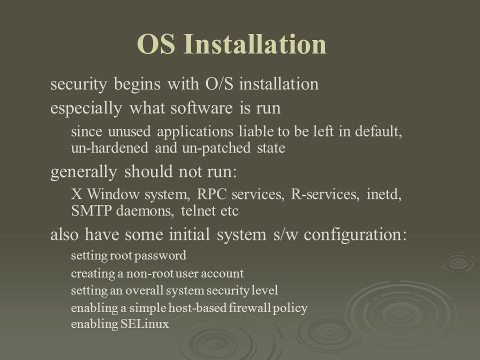 OS Installation security begins with O/S installation