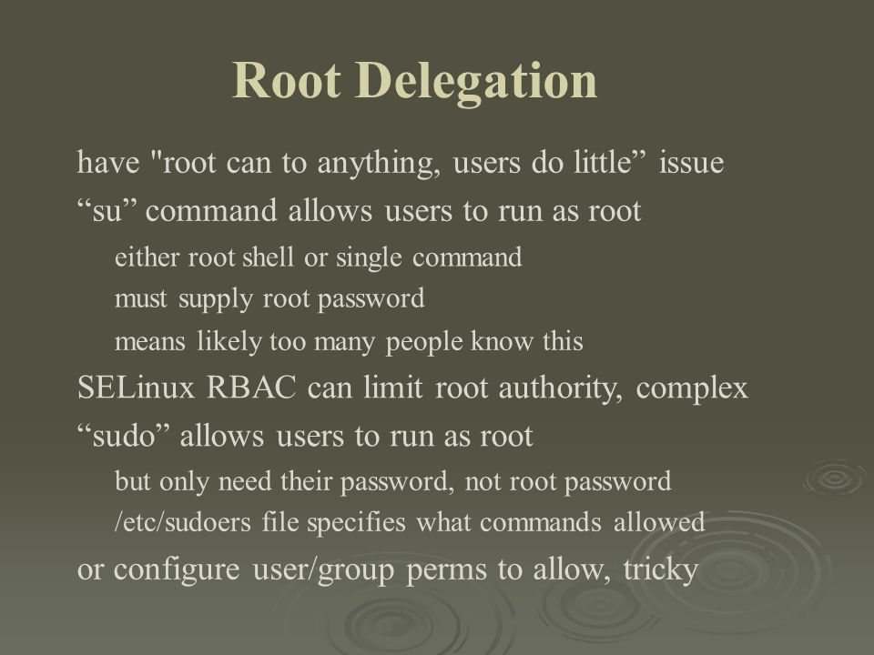 Root Delegation have root can to anything, users do little issue