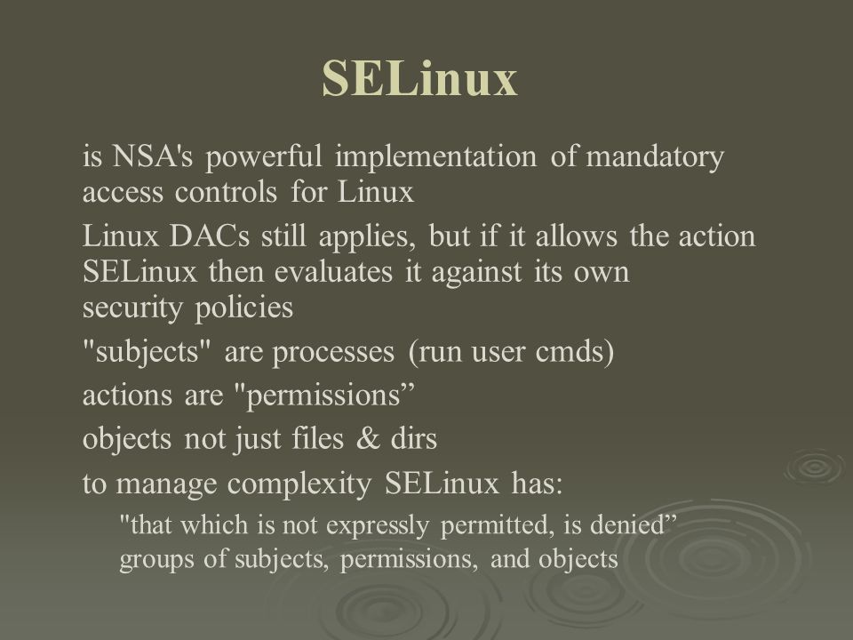 SELinux is NSA s powerful implementation of mandatory