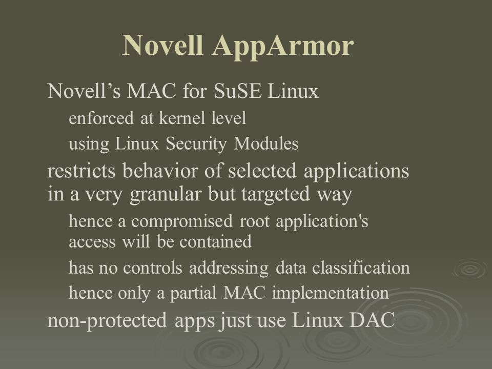 Novell AppArmor Novell's MAC for SuSE Linux