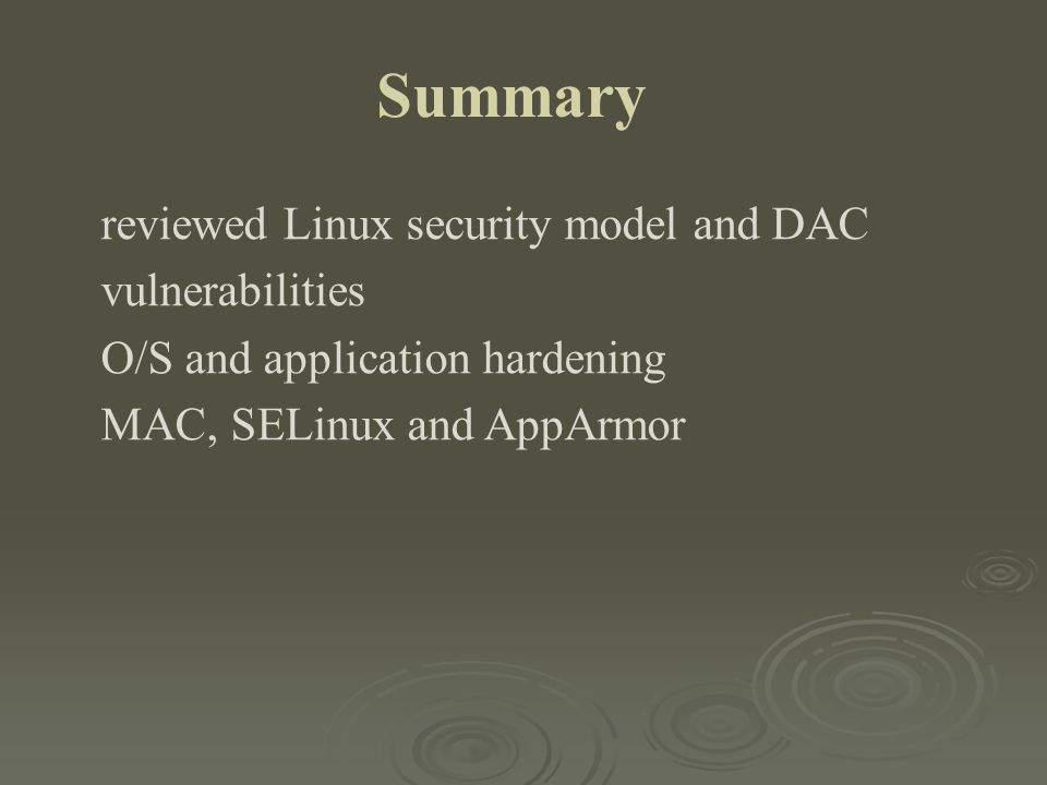 Summary reviewed Linux security model and DAC vulnerabilities