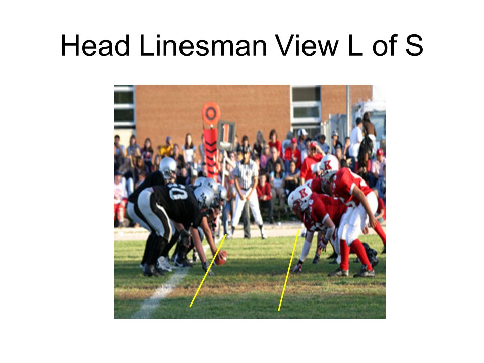 Head Linesman View L of S
