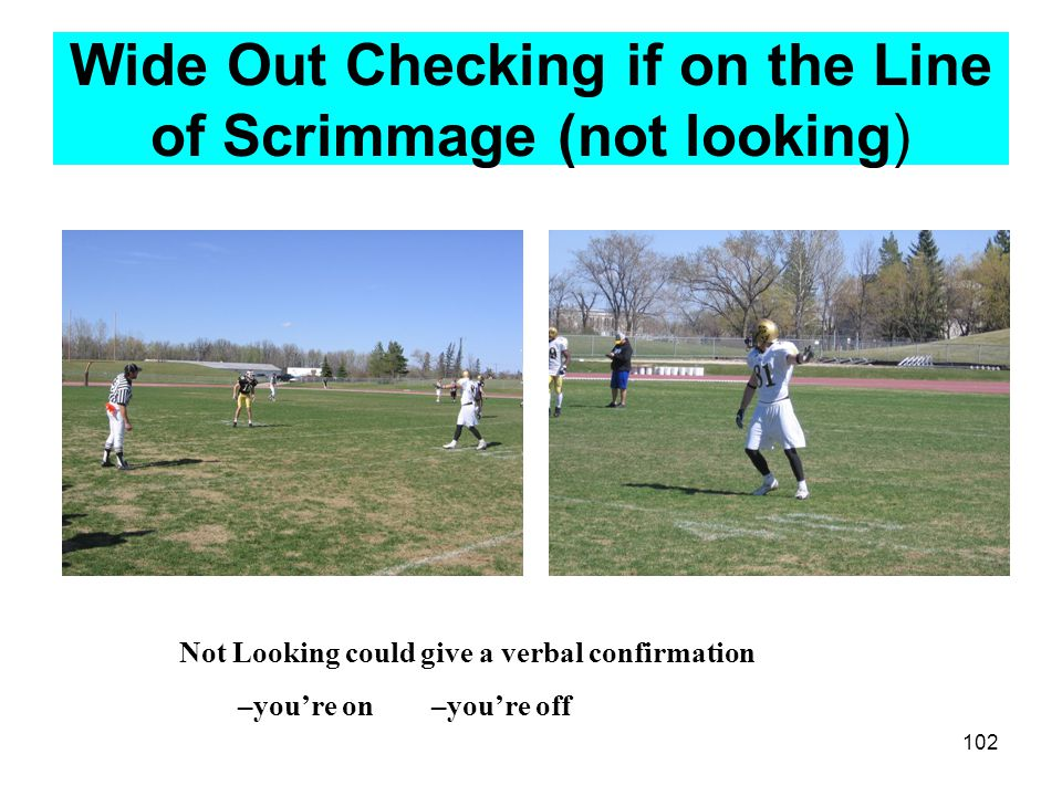 Wide Out Checking if on the Line of Scrimmage (not looking)