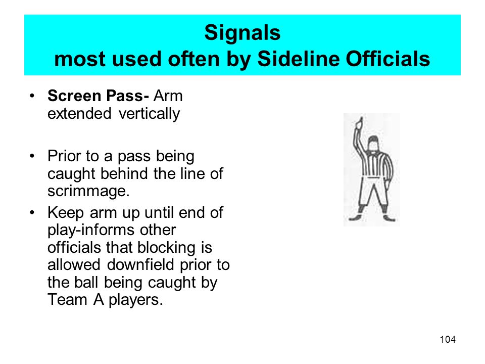 Signals most used often by Sideline Officials