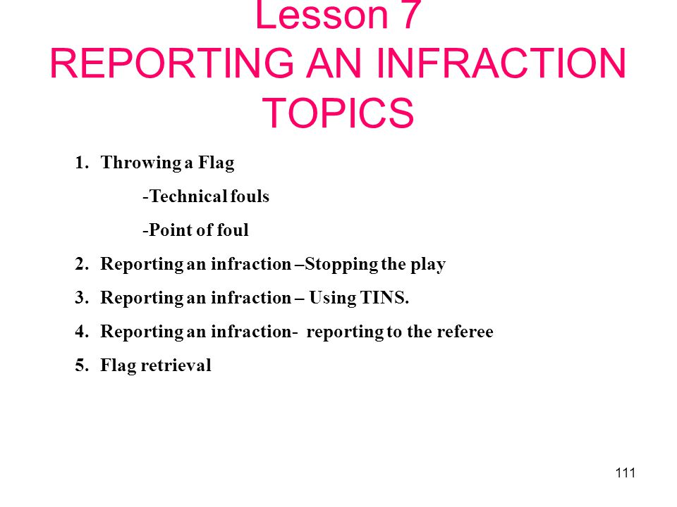 Lesson 7 REPORTING AN INFRACTION TOPICS