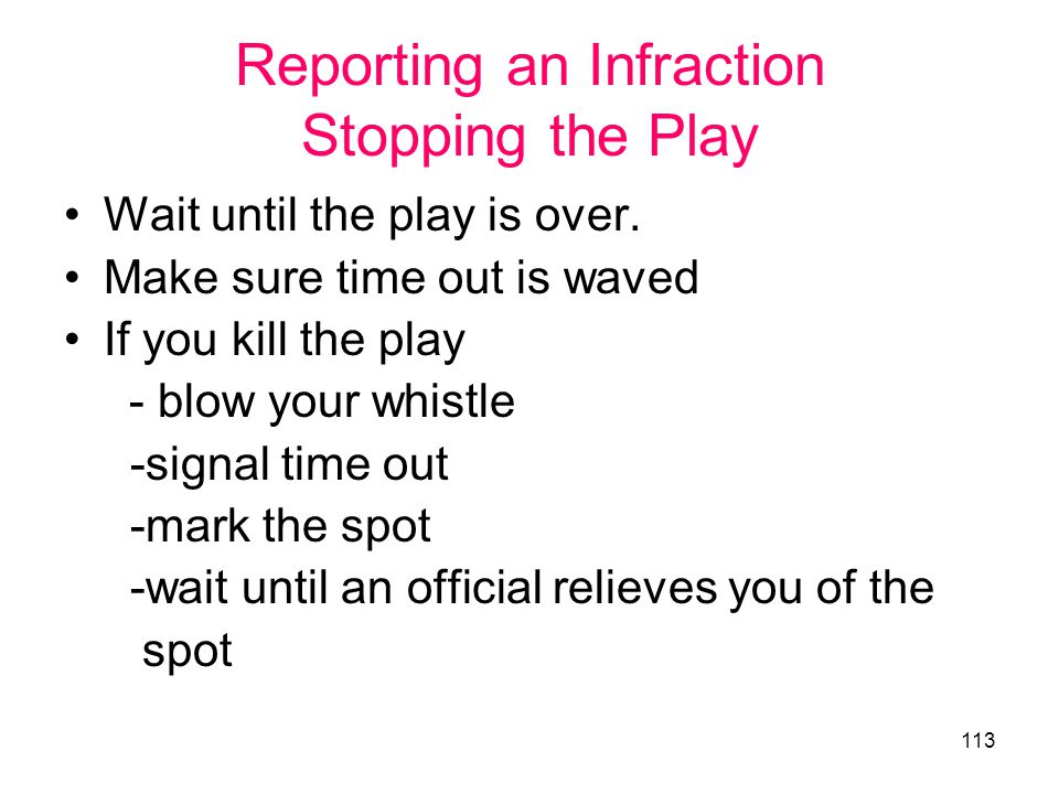 Reporting an Infraction Stopping the Play