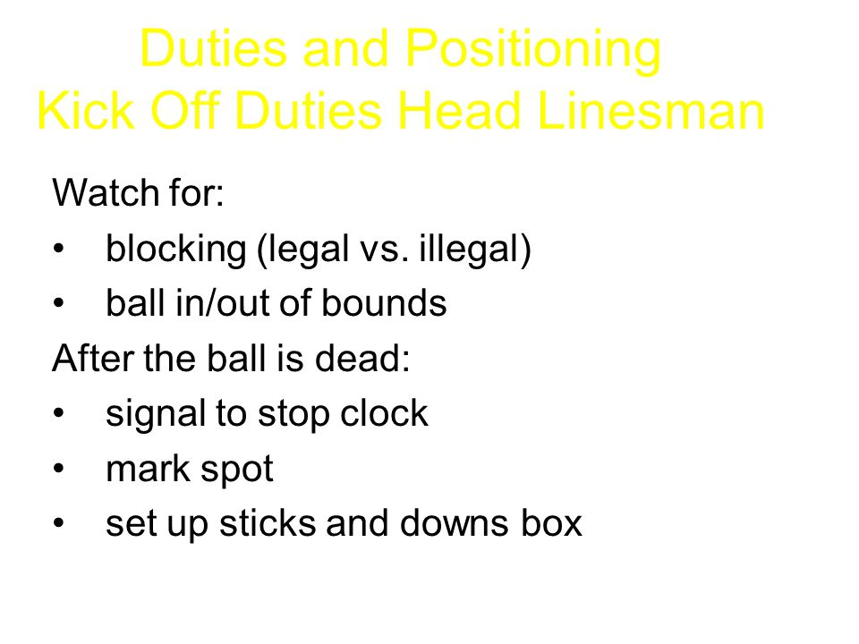 Duties and Positioning Kick Off Duties Head Linesman