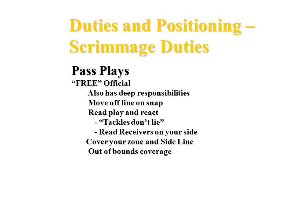 Duties and Positioning – Scrimmage Duties