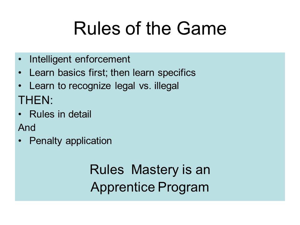 Rules of the Game Rules Mastery is an Apprentice Program THEN: