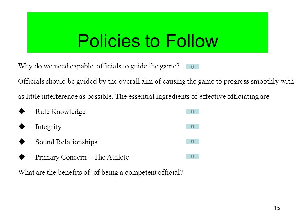 Policies to Follow Why do we need capable officials to guide the game
