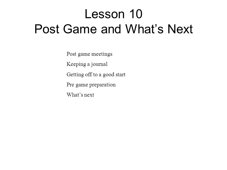 Lesson 10 Post Game and What's Next