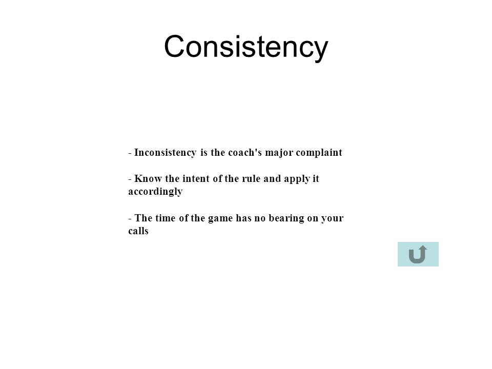 Consistency - Inconsistency is the coach s major complaint