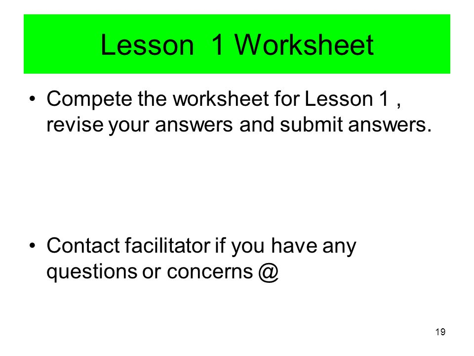 Lesson 1 Worksheet Compete the worksheet for Lesson 1 , revise your answers and submit answers.
