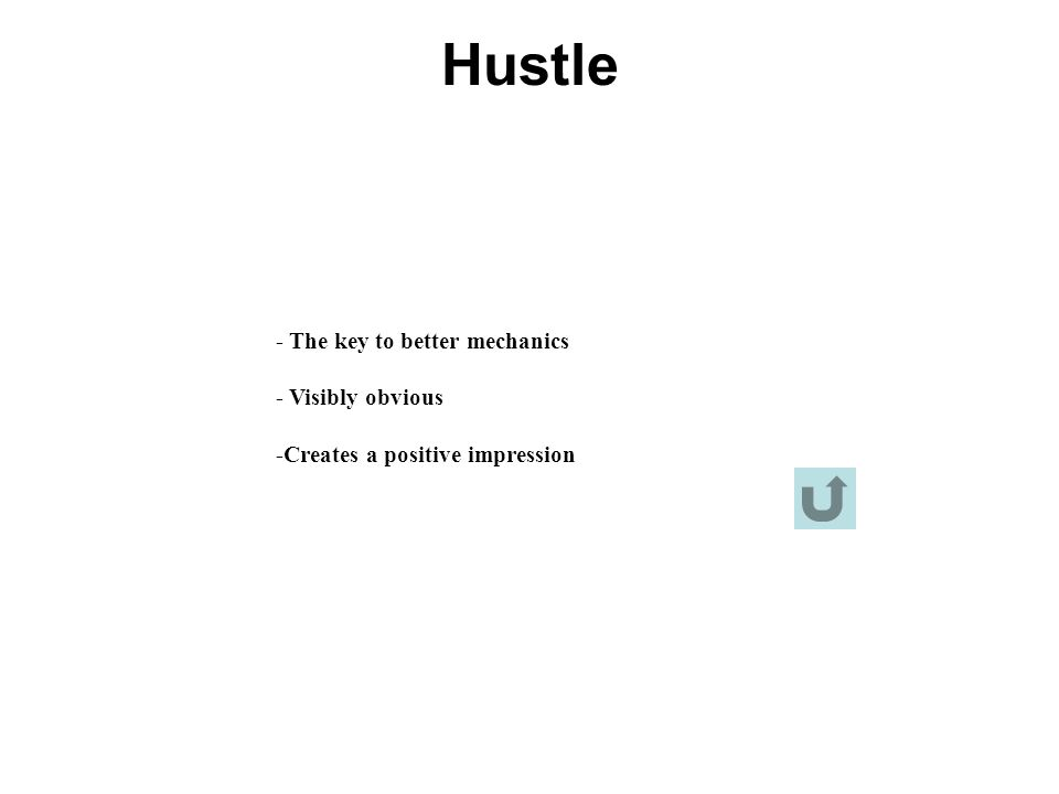 Hustle - The key to better mechanics - Visibly obvious