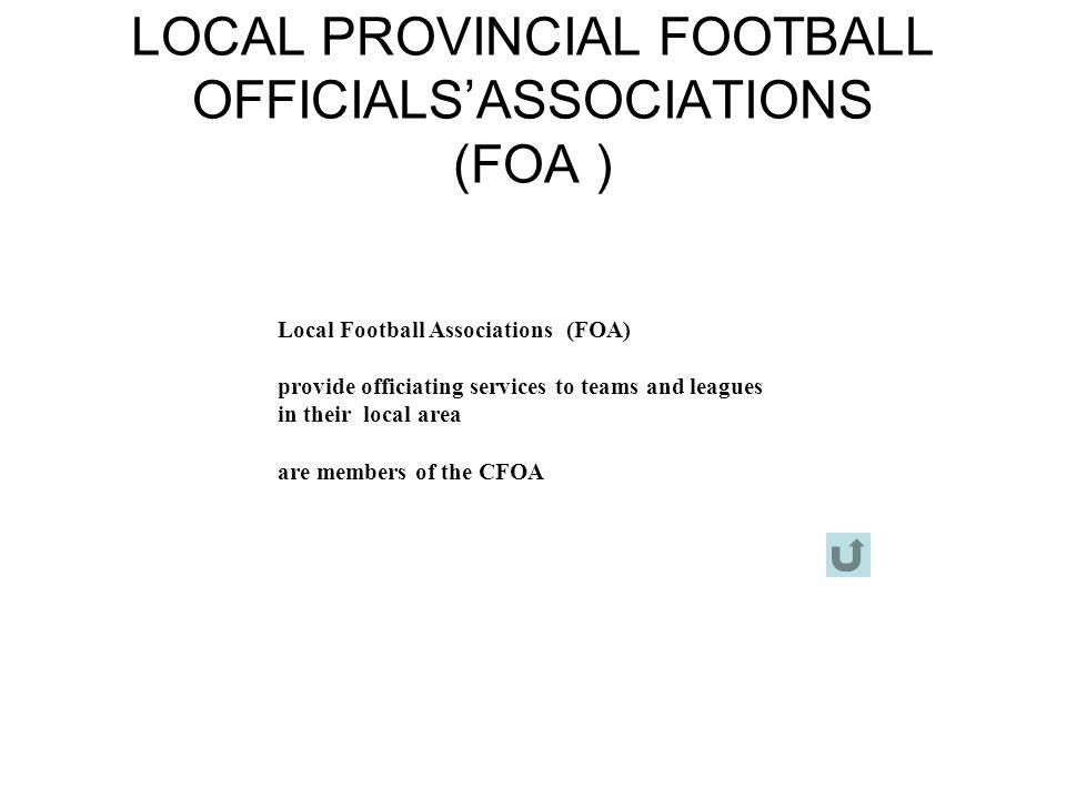 LOCAL PROVINCIAL FOOTBALL OFFICIALS'ASSOCIATIONS (FOA )
