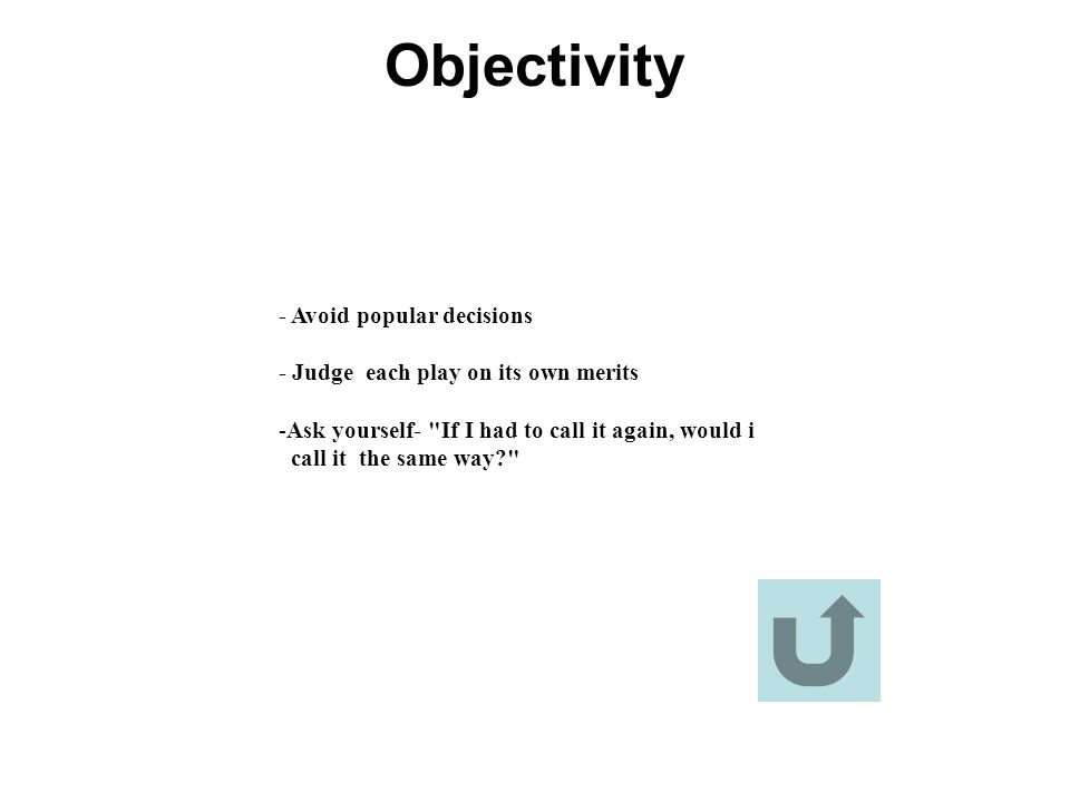 Objectivity - Avoid popular decisions