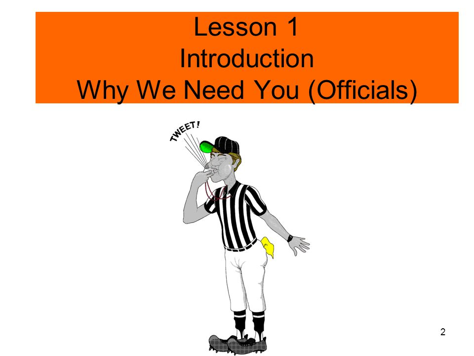 Lesson 1 Introduction Why We Need You (Officials)