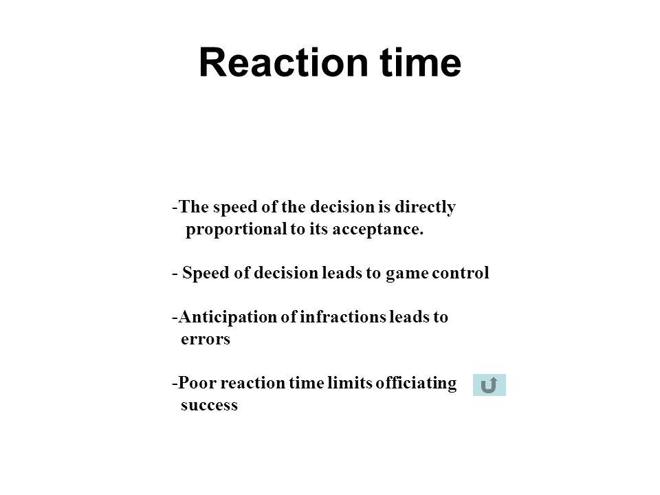 Reaction time The speed of the decision is directly